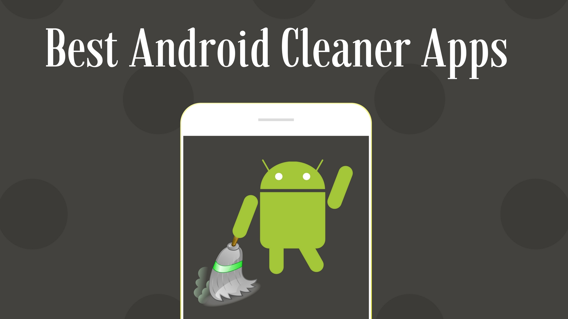 Best Apps Cleaner For Your Phone
